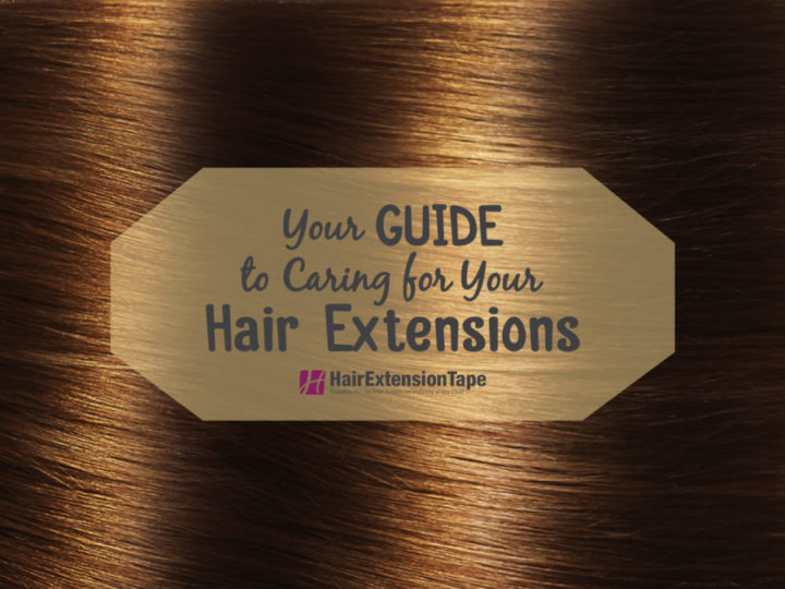 Looking after your Hair Extensions
